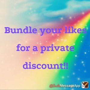 Other - Bundle your likes for a private discount!!
